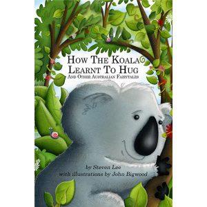 How The Koala Learnt To Hug book